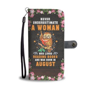 Never Underestimate A Woman Who Loves Reading Books And Was Born In August Wallet Case