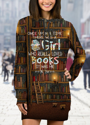 Once Upon A Time There Was A Girl Who Really Loved Books Hoodie Dress 3d Woman Hoodie Dress