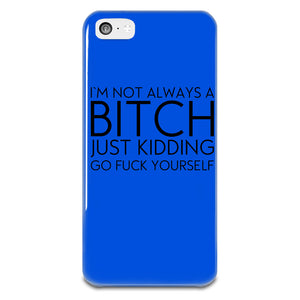 I'm Not Always A Bitch iPhone 5-5s Plastic Case