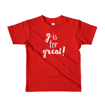 """G is for Great"" Short Sleeve Little Kid's Tee (More Options)"
