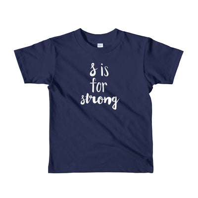 """S is for Strong"" Short Sleeve Little Kid's Tee (More Options)"