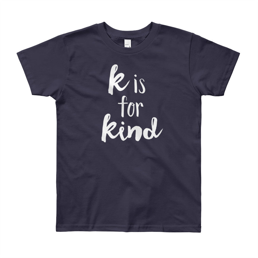 """K is for Kind"" Short Sleeve Big Kid's Tee (More Options)"