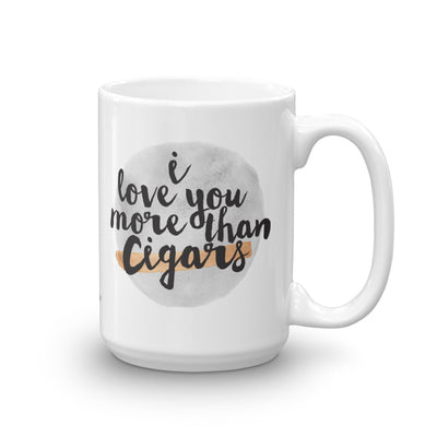 """I Love You More Than Cigars - Script"" CigarSteady Collab Mug (More Options)"