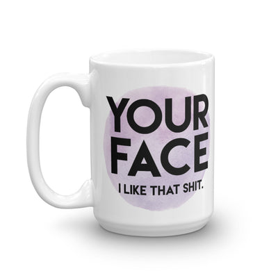 """Your Face"" Mug (More Options)"
