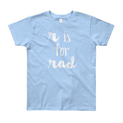 """R is for Rad"" Short Sleeve Big Kid's Tee (More Options)"