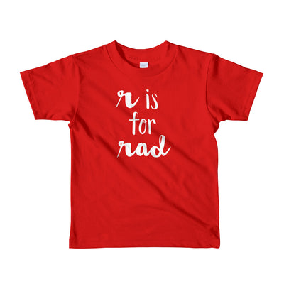 """R is for Rad"" Short Sleeve Little Kid's Tee (More Options)"