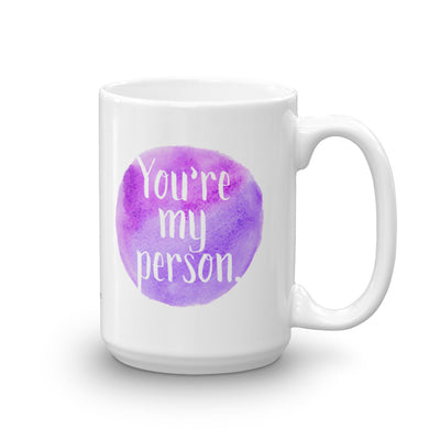 """You're My Person"" Mug (More Options)"