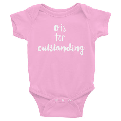 """O is for Outstanding"" Baby Onesie (More Options)"