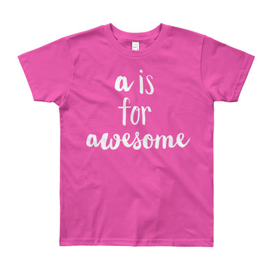 """A is for Awesome"" Short Sleeve Big Kid's Tee (More Options)"