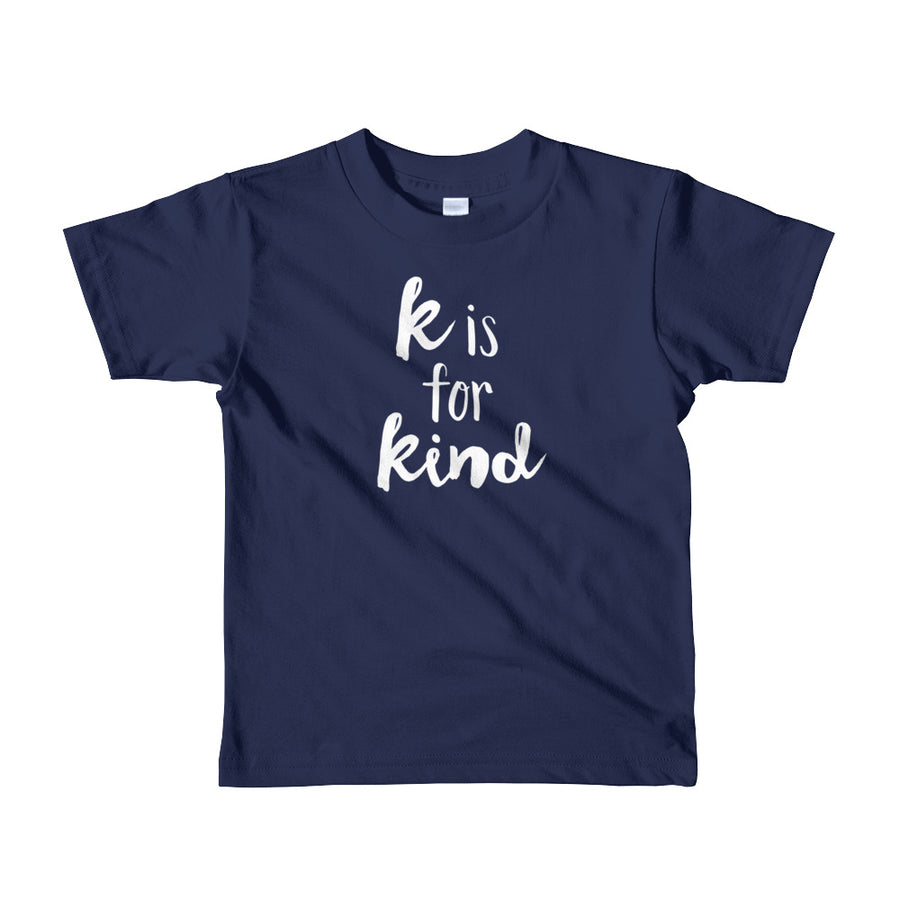 """K is for Kind"" Short Sleeve Little Kid's Tee (More Options)"