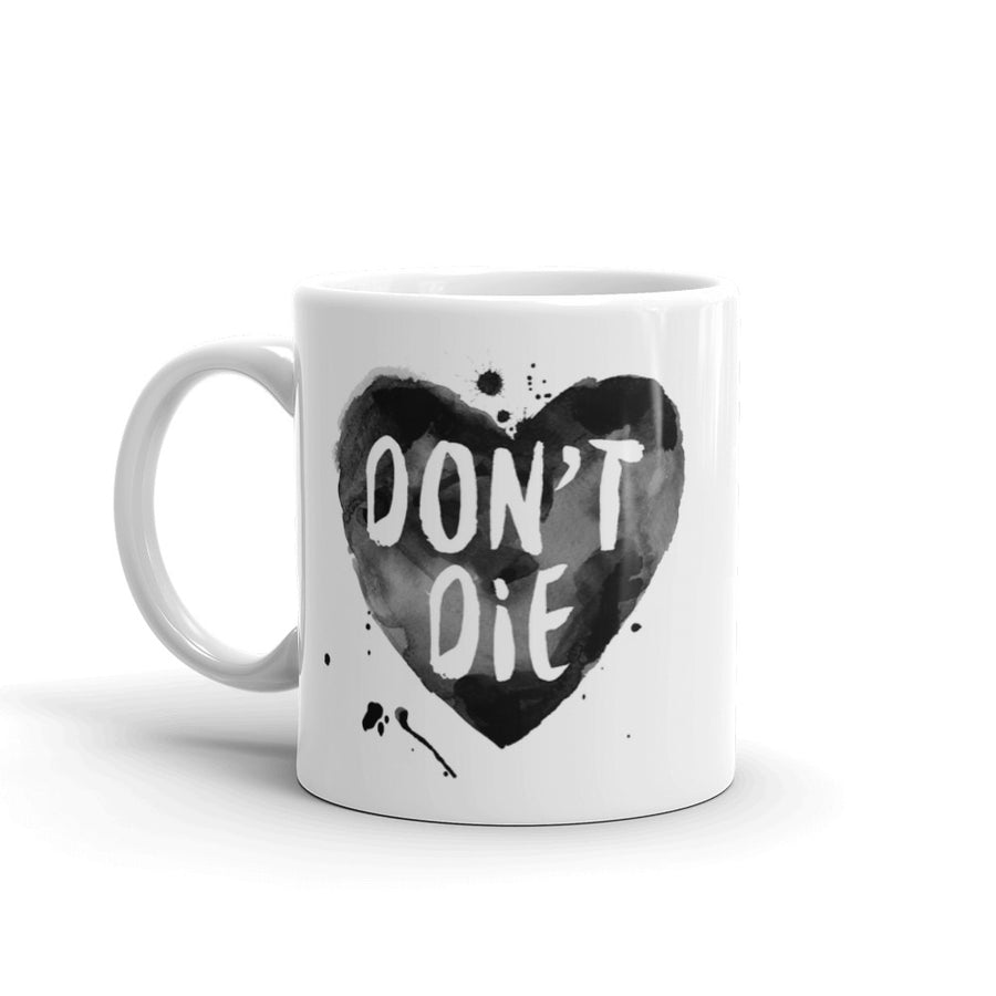 """Don't Die"" Mug (More Options)"