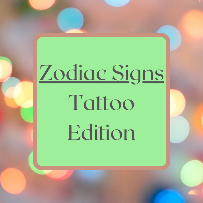 Zodiac Signs: Tattoo Edition