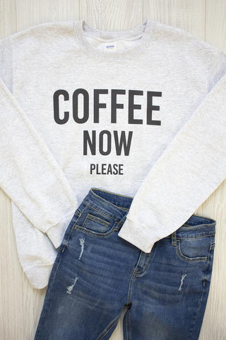 Coffee Now Please Graphic Sweatshirt