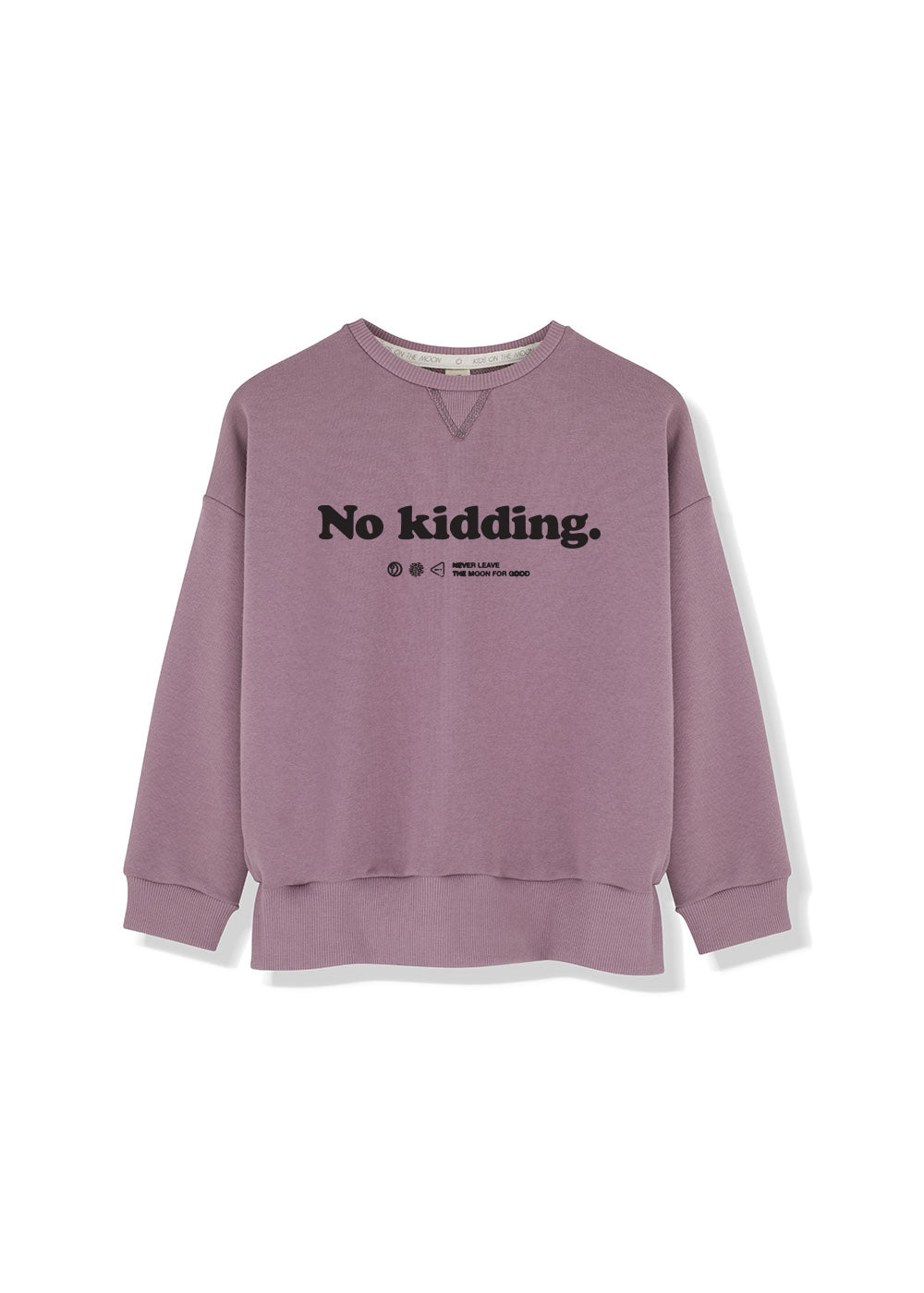 NO KIDDING Sweatshirt
