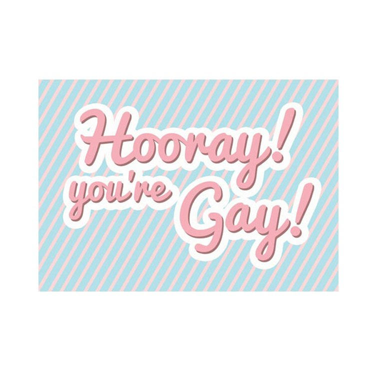 GREETING CARD - HOORAY! YOU'RE GAY!