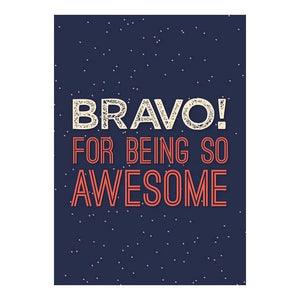 GREETING CARD - BRAVO FOR BEING AWESOME