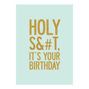 GREETING CARD - HOLY S&#T, IT'S YOU'RE BIRTHDAY!