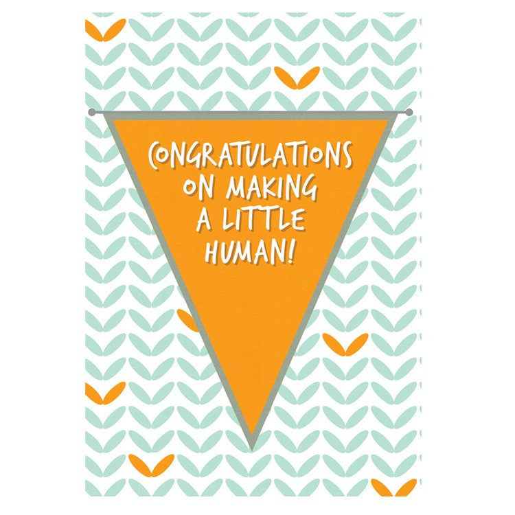 GREETING CARD -CONGRATULATIONS ON MAKING A LITTLE HUMAN!