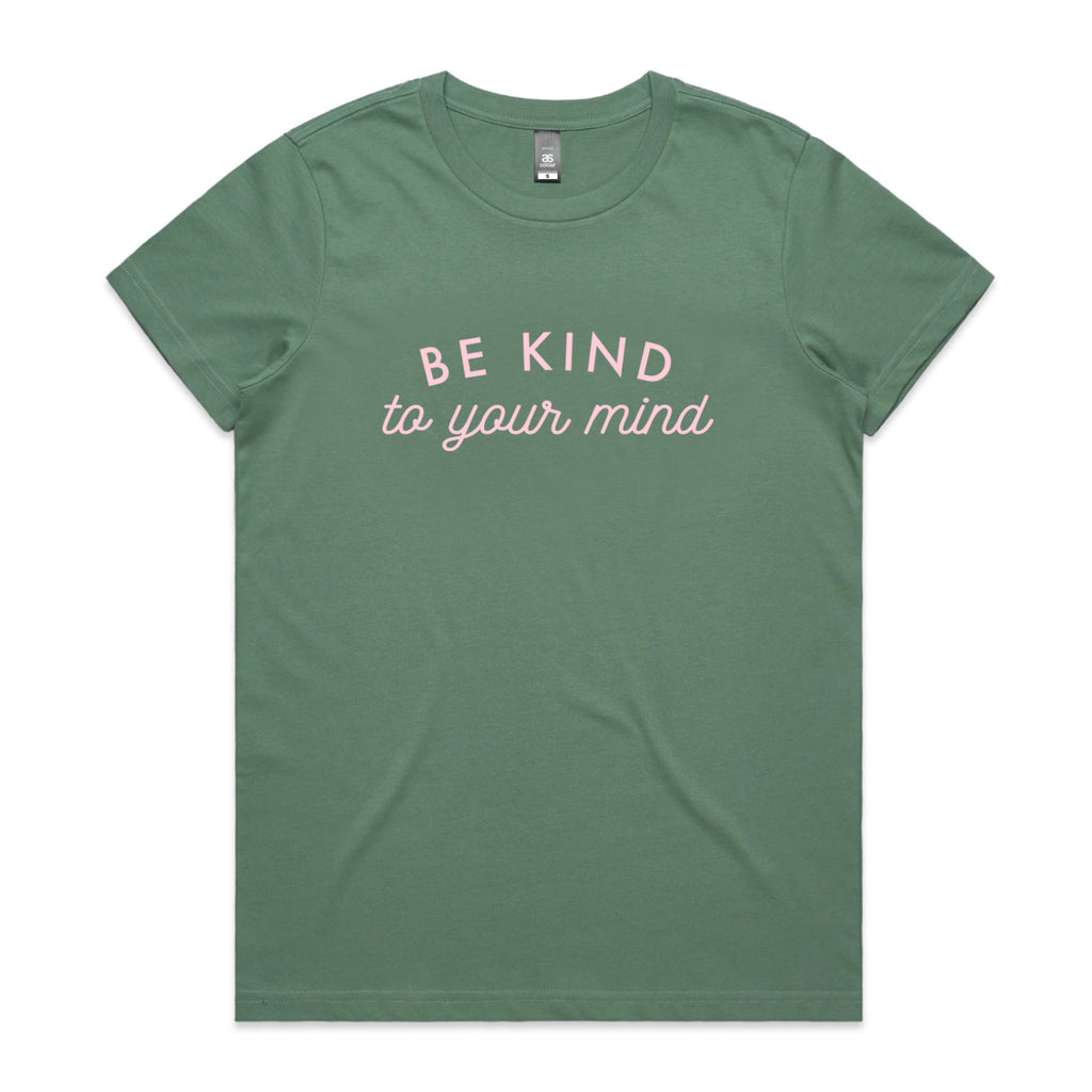 Be Kind to Your Mind Womens T-shirt - SALE