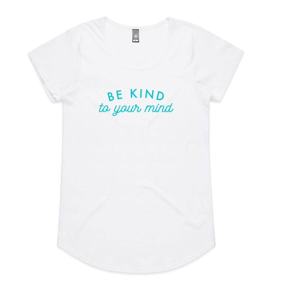 Be Kind to Your Mind Scoop T-Shirt - SALE