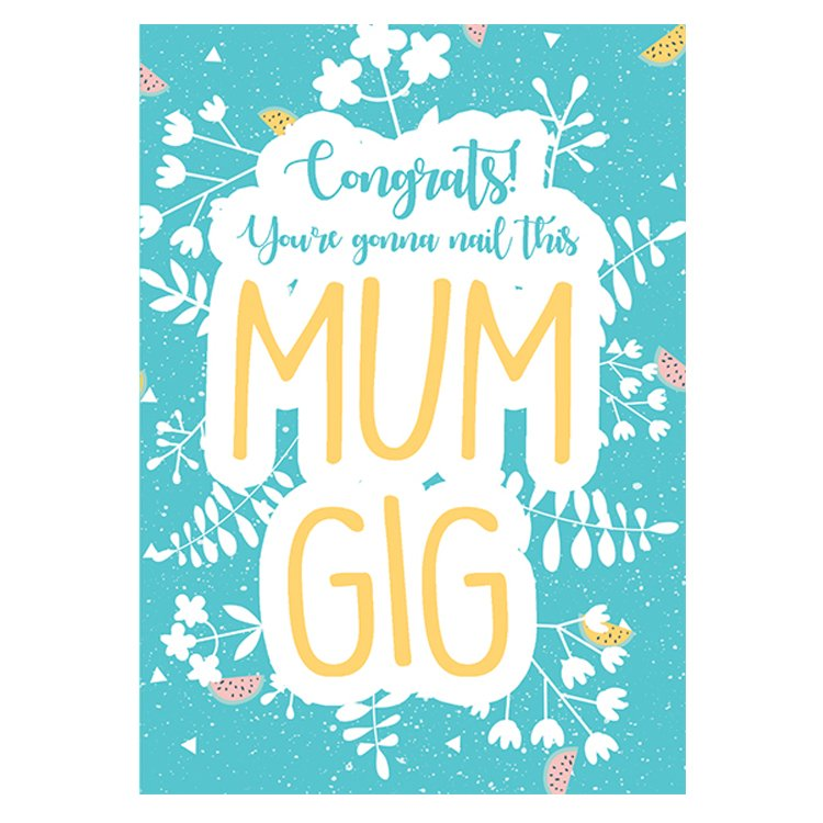 GREETING CARD - CONGRATS! YOU'RE GONNA NAIL THIS MUM GIG!