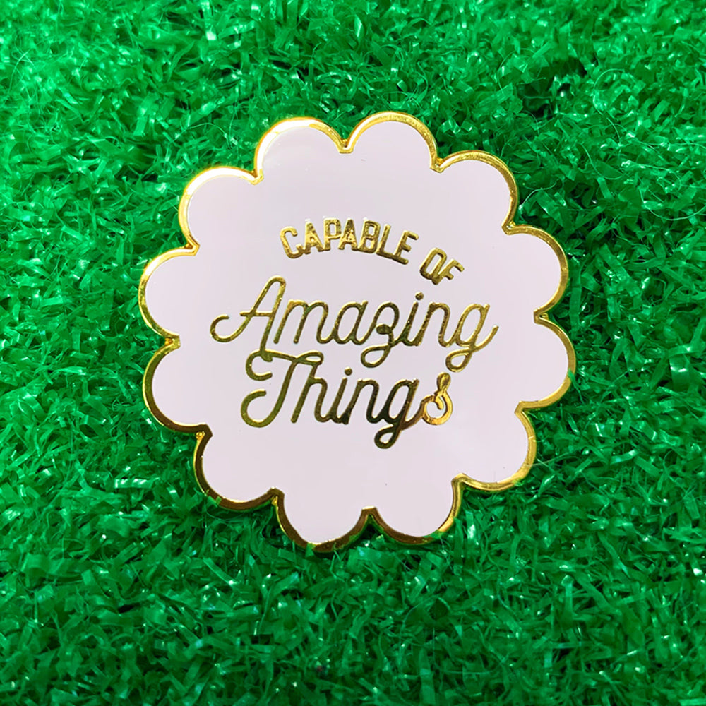 Enamel Pin - Capable of Amazing Things