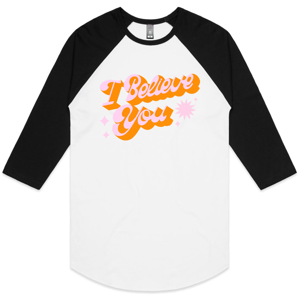 I Believe You Black Sleeve Raglan - PREORDER