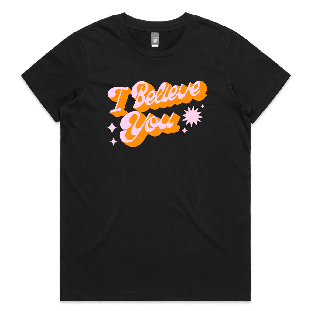 I Believe You Black Tee - PREORDER
