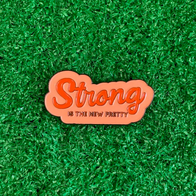 Enamel Pin - Strong is the New Pretty