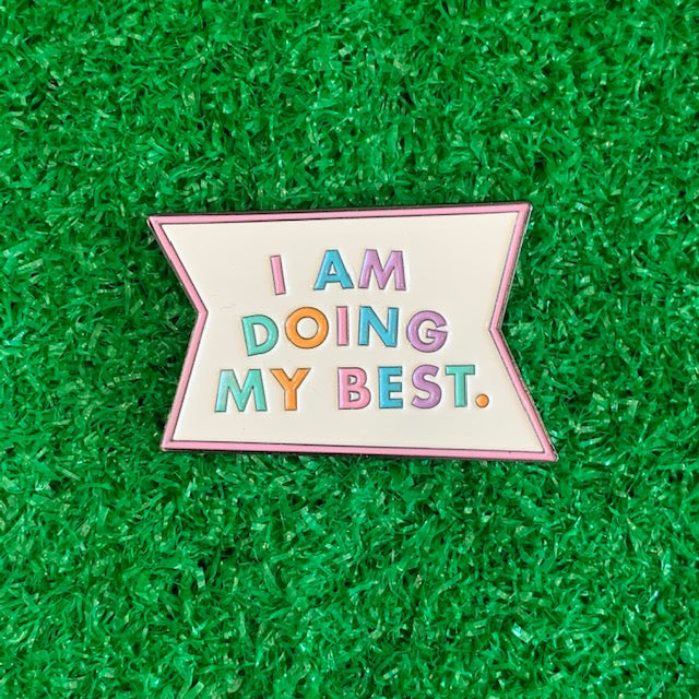 Enamel Pin - I am doing my best