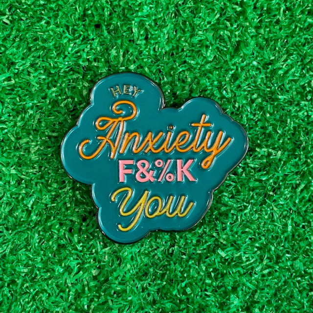 Enamel Pin - Hey Anxiety F&#K YOU