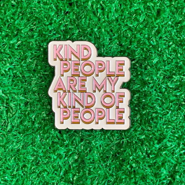 Enamel Pin - Kind people are my kind of people