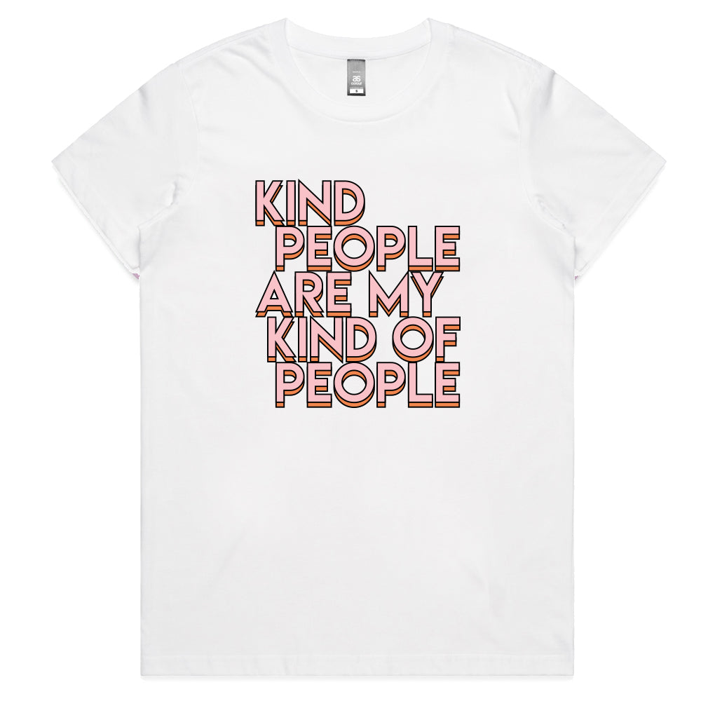 KIND PEOPLE ARE MY KIND OF PEOPLE Womens T-shirt