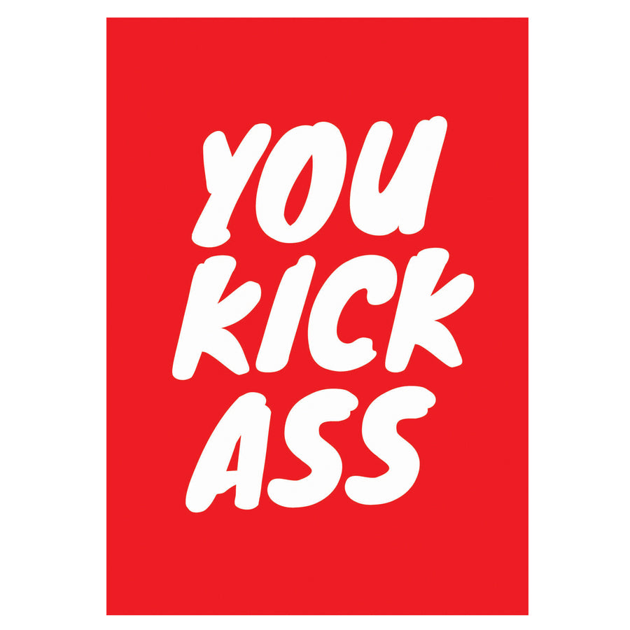 GREETING CARD - YOU KICK ASS