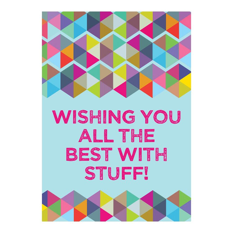 GREETING CARD - WISHING YOU ALL THE BEST WITH STUFF