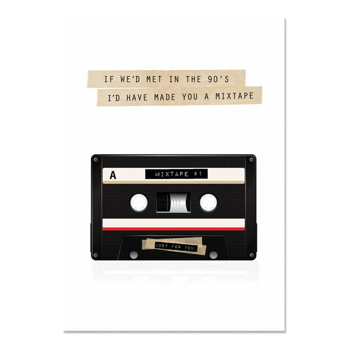 GREETING CARD - IF WE MET IN THE 90'S, I'D HAVE MADE YOU A MIXTAPE