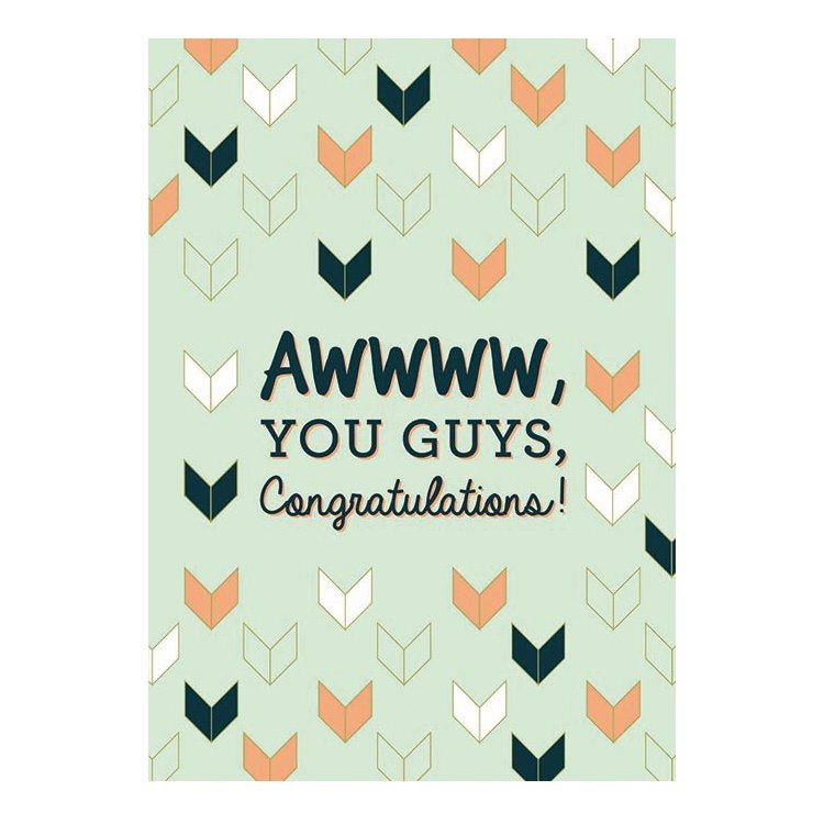GREETING CARD - AWWW YOU GUYS, CONGRATULATIONS!