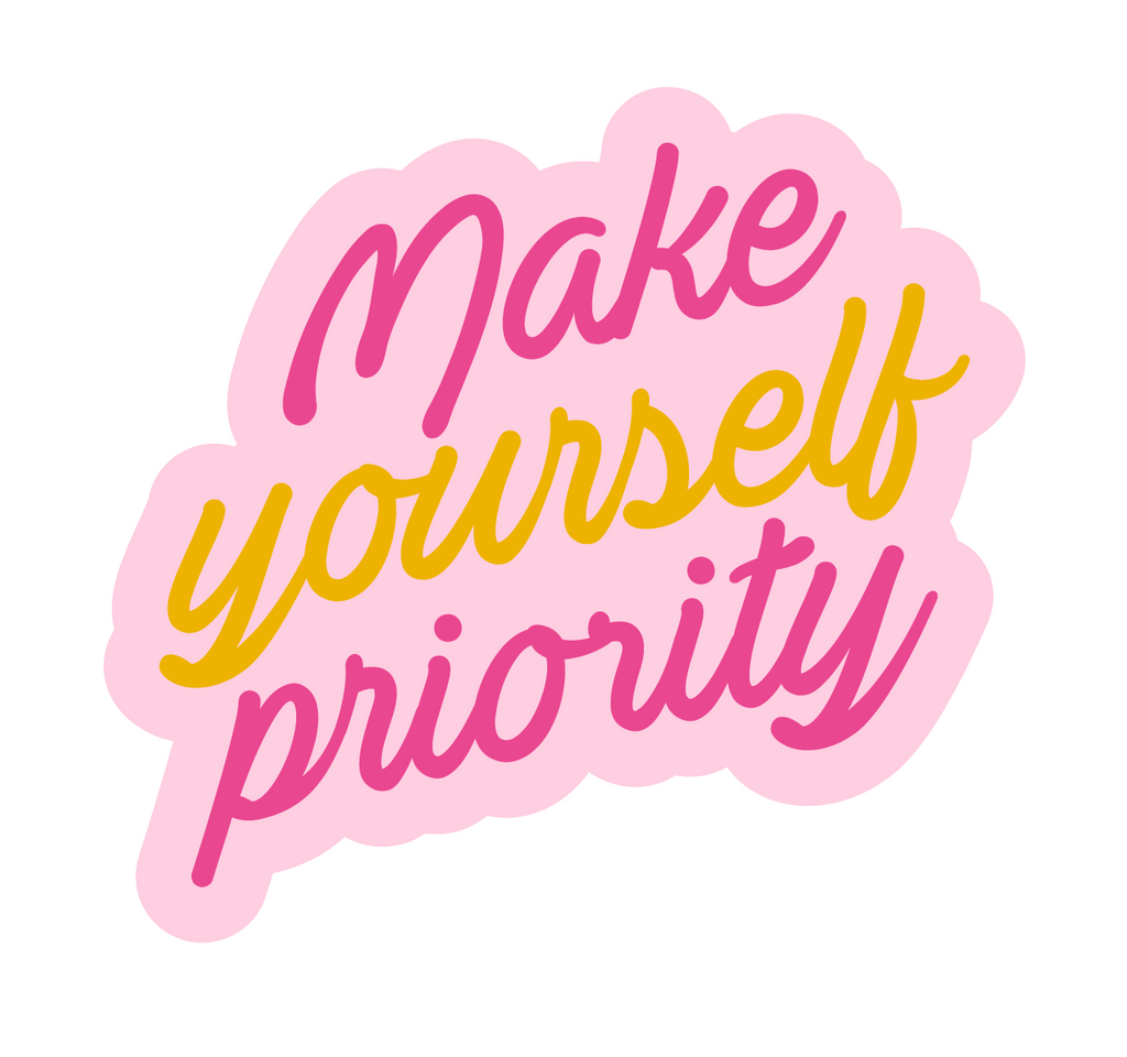 Make Yourself Priority Sticker
