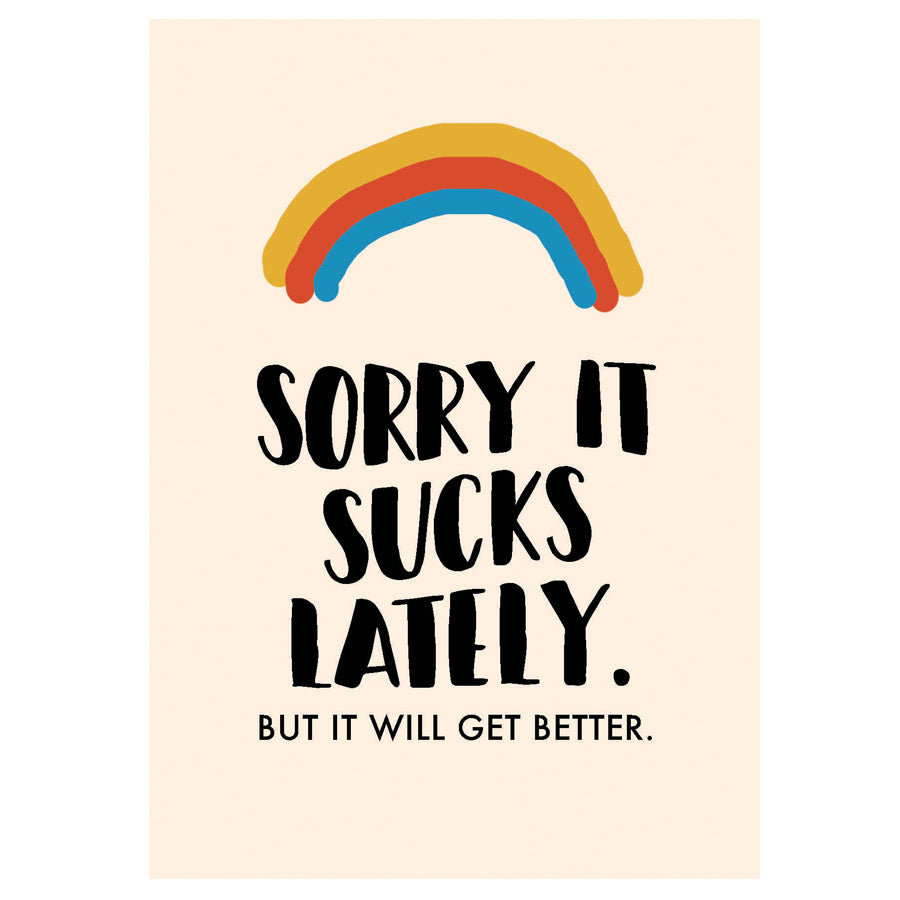GREETING CARD - SORRY IT SUCKS LATELY