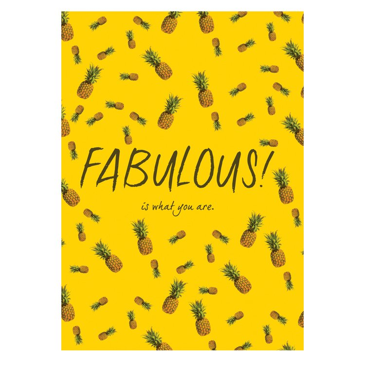 GREETING CARD - FABULOUS! IS WHAT YOU ARE