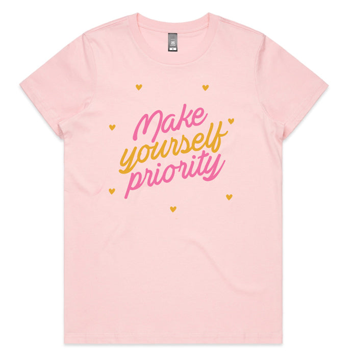 Make Yourself Priority Womens T-shirt