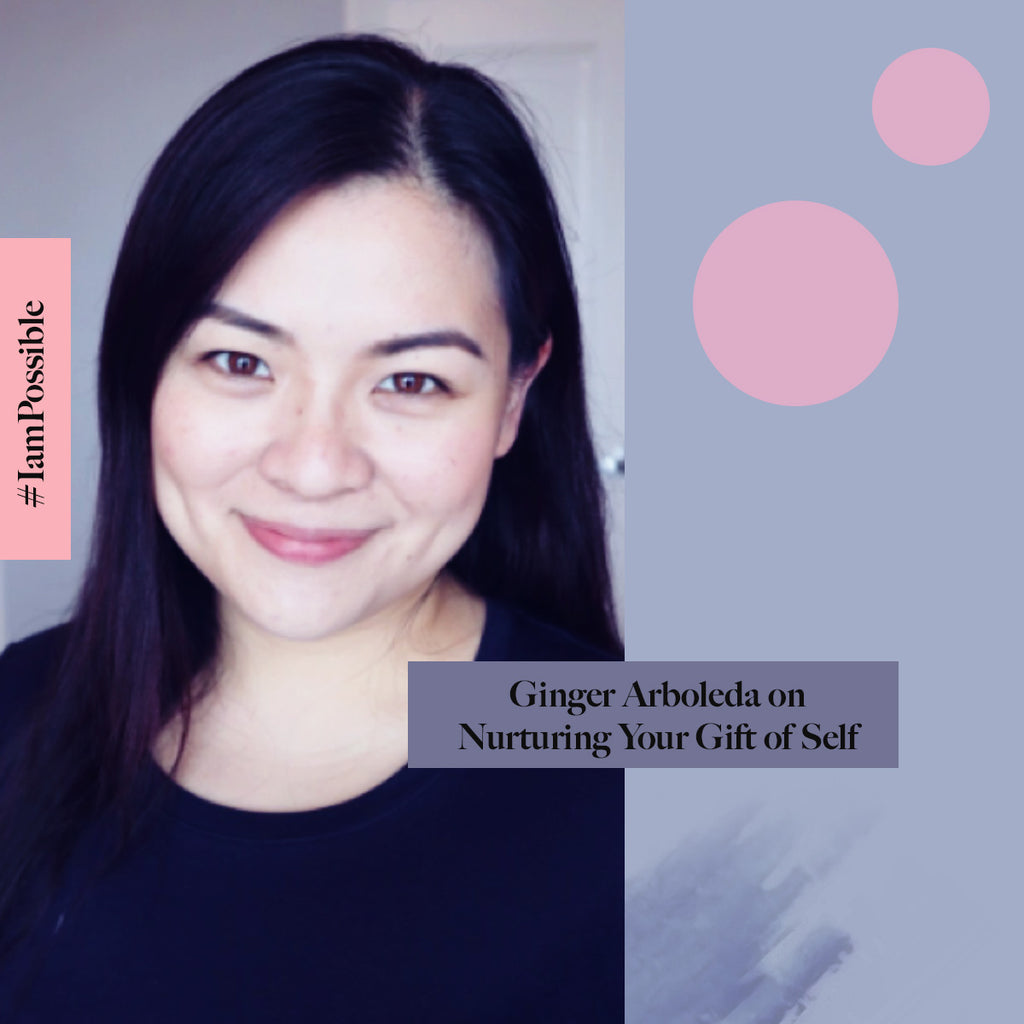 Ginger Arboleda on Nurturing Your Gift of Self