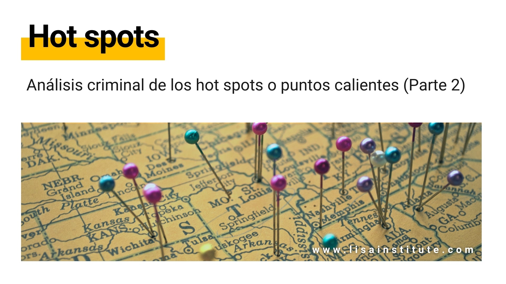 Análisis criminal de los hot spots o puntos calientes (Parte 2) - LISA Institute