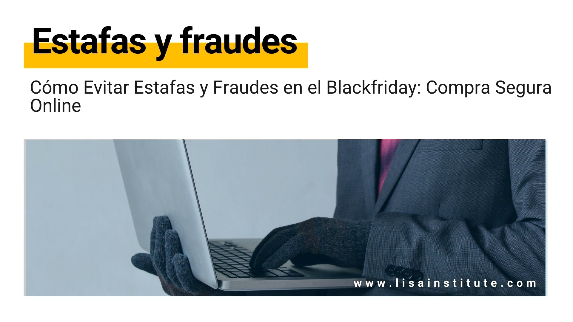 Cómo Evitar Estafas y Fraudes en el Blackfriday Compra Segura Online - LISA Institute