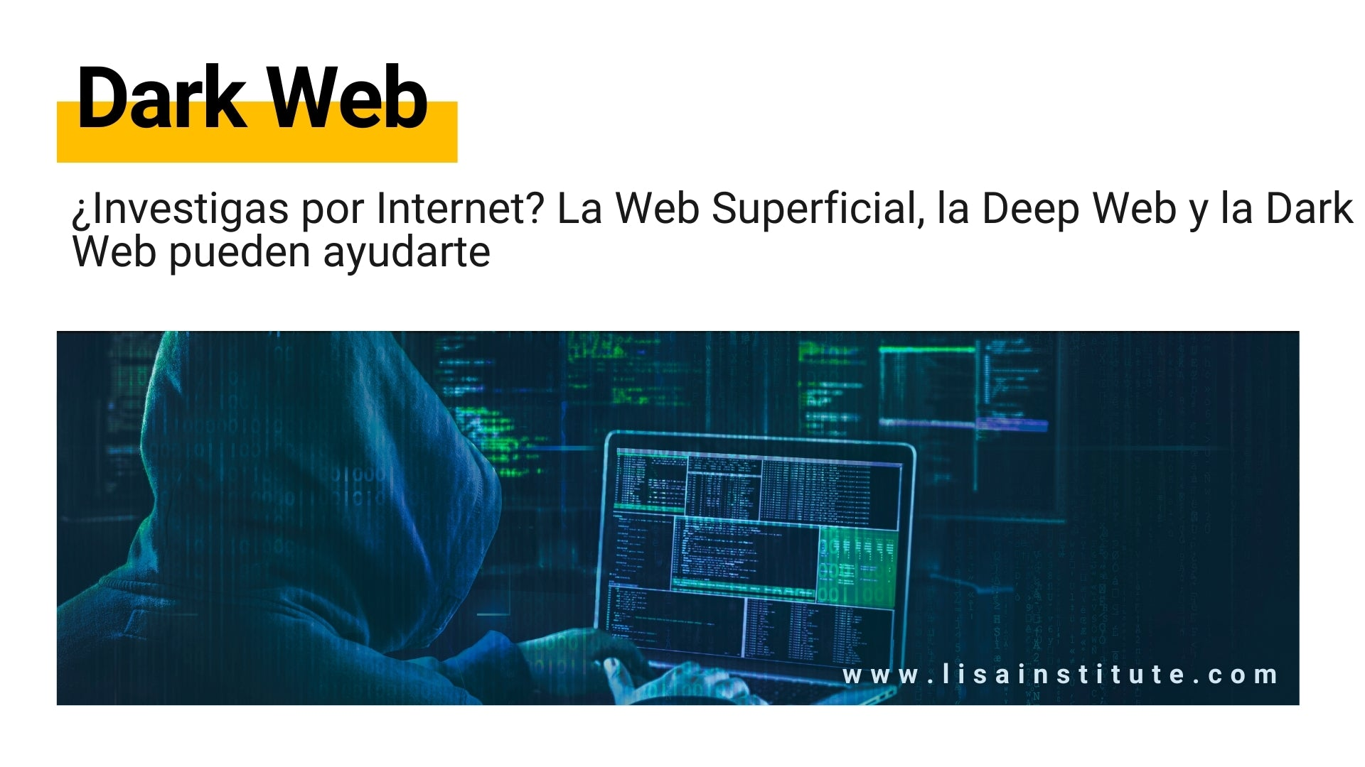 ¿Investigas por Internet La Web Superficial, la Deep Web y la Dark Web pueden ayudarte - LISA Institute