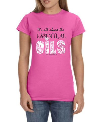 It's All About the Essential Oils T-Shirt