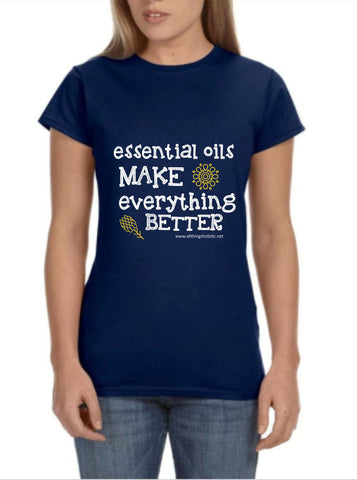 Essential Oils Make Everything Better T-Shirt