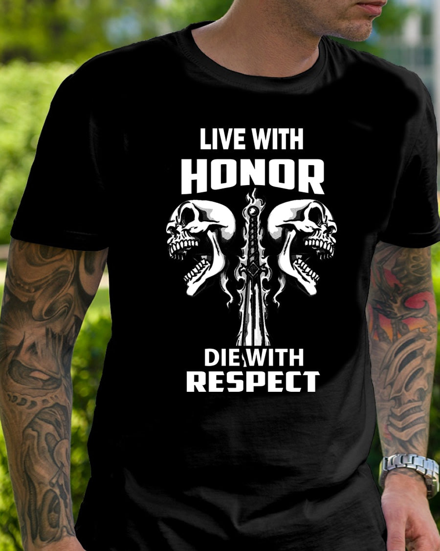 Live with HONOR .. Die with RESPECT