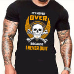 It's Never Over , Because I Never Quit