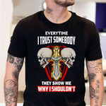Every time I Trust Somebody , They Show me Why I Shouldn't - Cotonz Online Shopping